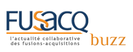 Fusacq Buzz - L'actualit� collaborative des fusions-acquisitions