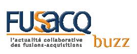 Fusacq Buzz - L'actualité collaborative des fusions-acquisitions